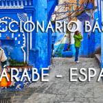 Diccionario basico español – arabe